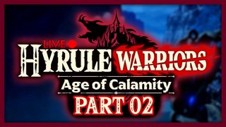 Hyrule Warriors: Age of Calamity :: Part 2
