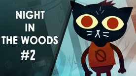 Night in the Woods | First feel #2