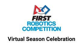 FIRST Robotics Competition Virtual Celebration!