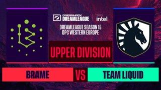 Dota2 - Brame vs. Team Liquid - Game 1 - DreamLeague S15 DPC WEU - Upper Division
