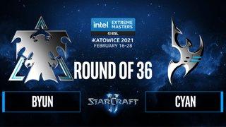 SC2 - ByuN vs. Cyan - IEM Katowice 2021: Round of 36