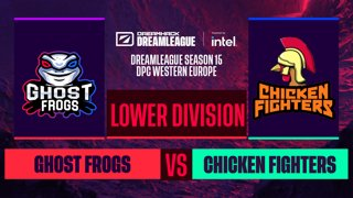 Dota2 - Chicken Fighters vs. Ghost frogs - Game 2 - DreamLeague S15 DPC WEU - Lower Division