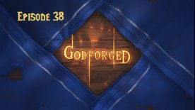 'Godforged' Episode 38: Dreams of Family