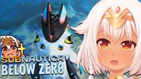 【VTuber】Subnautica: Below Zero | #01