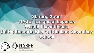 Highlight: NASEF LoL West B Playoff Finals UniHighEsports Blue vs Kitsilano Secondary School