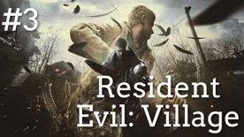 🩸 Poražení Mirandy a záchrana Rose 🌹 RE8: Village #3