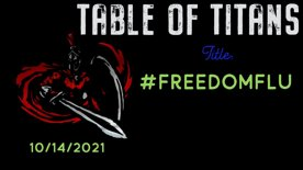 Table Of Titans- Freedom Flu