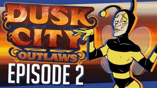 Dusk City Outlaws - BUMBLE BEE | Episode 2