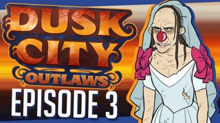Dusk City Outlaws - SNEAKY CLOWN | Episode 3