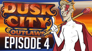 Dusk City Outlaws - A CUNNING PLAN | Episode 4