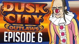 Dusk City Outlaws - VLAD | Episode 6
