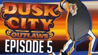 Dusk City Outlaws - DIXIE DOUBLE | Episode 5