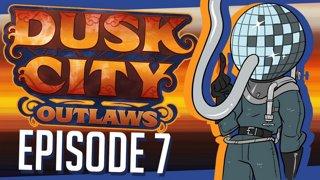 Dusk City Outlaws - DIVING DEEP | Episode 7