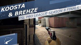 koosta & Brehze - ESL Pro League Season 8 Finals