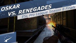 oskar vs. Renegades - ESL Pro League Season 8 Finals