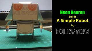 Neon Neuron Builds A Simple Robot by Fold Up Toys
