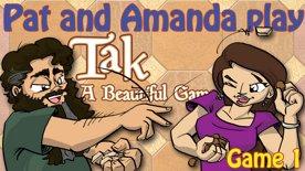 Pat and Amanda Play Tak