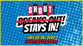The Shout! Stays In Marathon Is July 22-26!