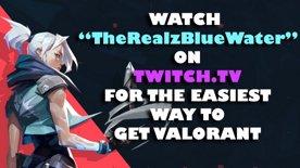 Watch BlueWater & Get Valorant = 🧠✔️