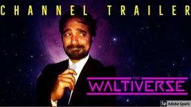 TheWaltiverse's Channel Trailer