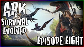 ARK - Episode 8 - Going Places