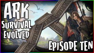 ARK - Episode 10 - Ramping Up