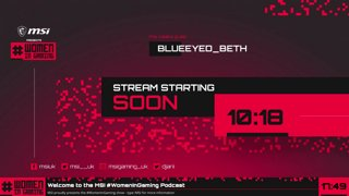 Highlight: MSI Presents #WomenInGaming - Episode 2 featuring BlueEyed Beth! #ad