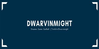 Profile banner for dwarvinmight