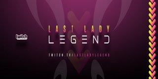 Profile banner for lastladylegend