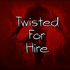 View TwistedForHire's Profile
