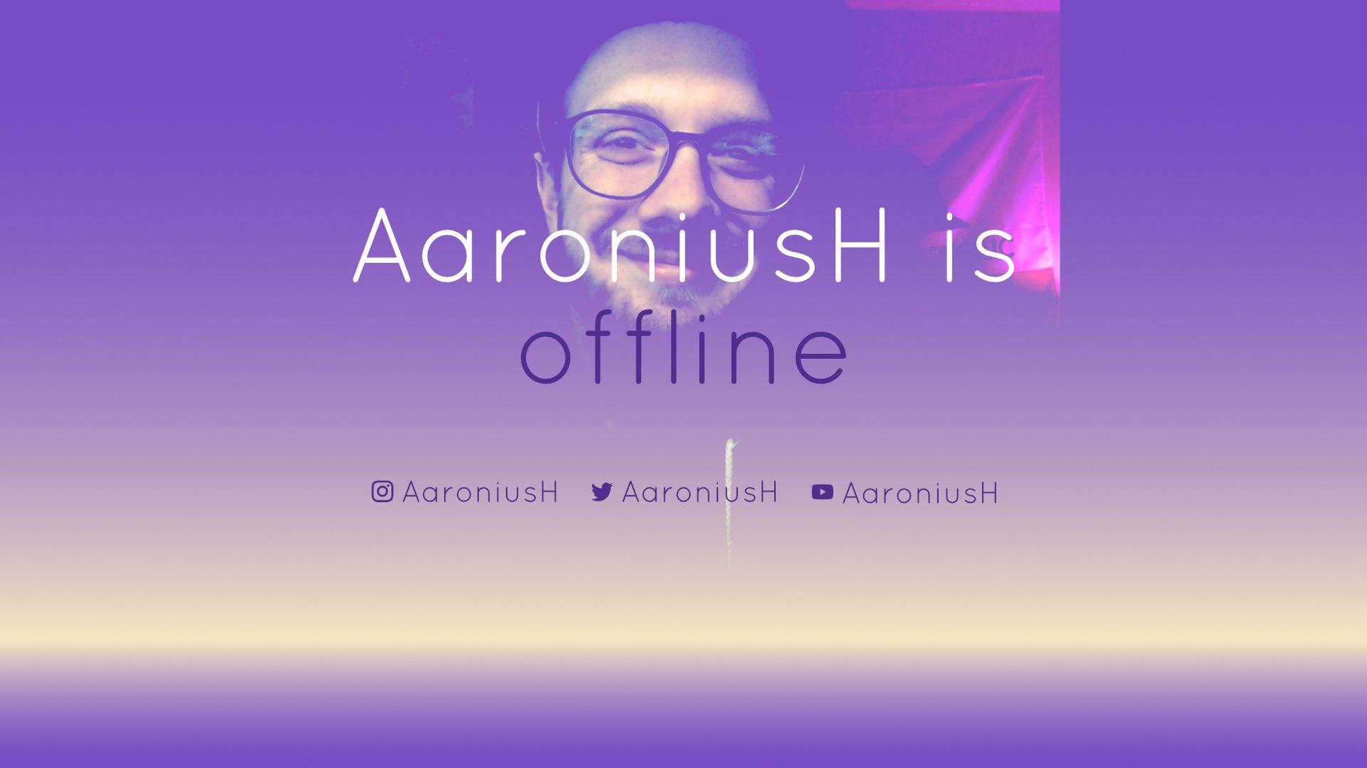 Twitch stream of AaroniusH