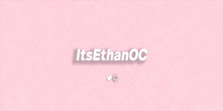 Profile banner for itsethanoc