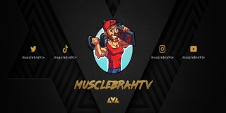 Profile banner for musclebrahtv