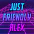 View JustFriendlyAlex's Profile