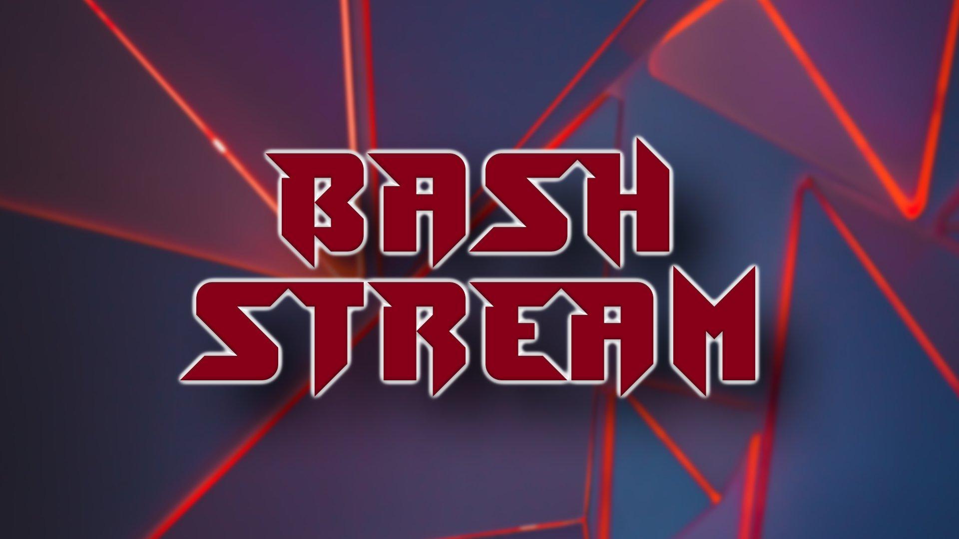 Twitch stream of BashStream