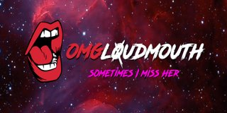 Profile banner for omgloudmouth