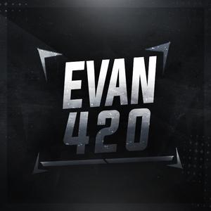 View Evan420's Profile