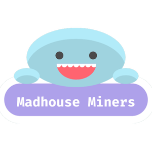 View MadhouseMiners's Profile