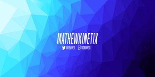 Profile banner for mathewkinetix