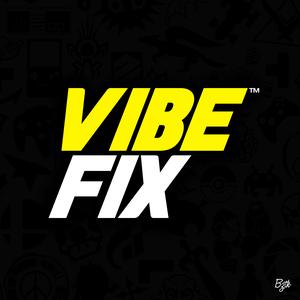 VibeFix