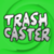 View TrashCaster's Profile