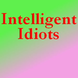 The_Intelligent_Idiots