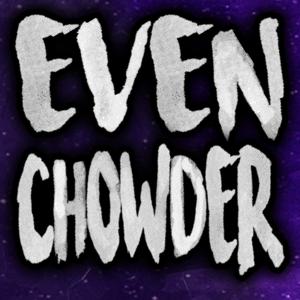 View Evenchowder's Profile