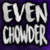 View Evenchowder's Profile
