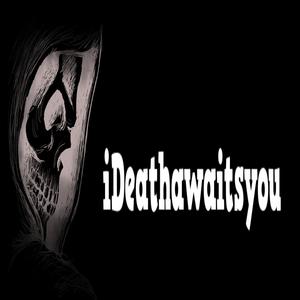 iDeathawaitsyou