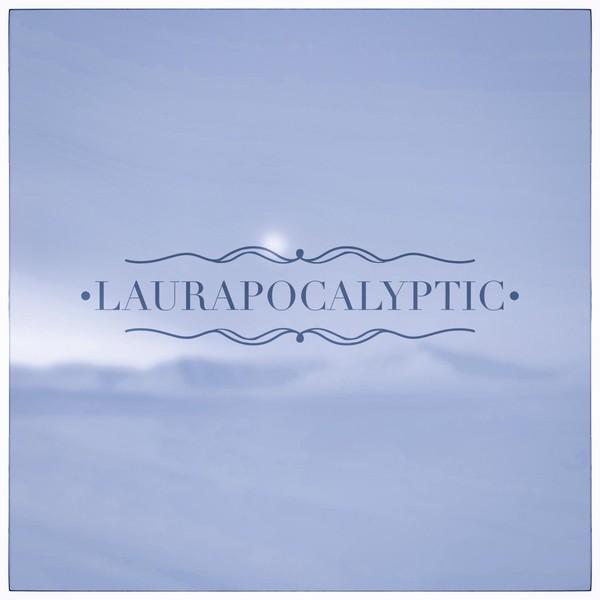 Laurapocalyptic