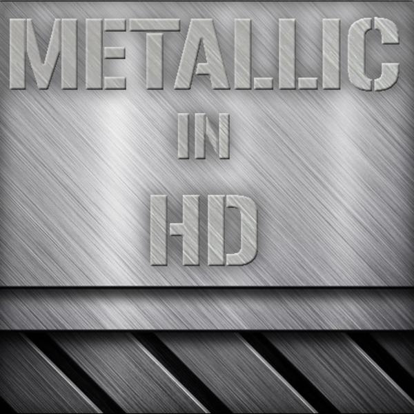 MetallicInHD