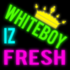 whiteboyizfresh