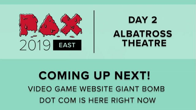 Highlight: PAX EAST 2019 - ALBATROSS THEATER - Video Game Website Giant  Bomb Dot Com is Here Right Now