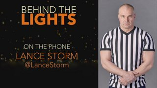 Pro Wrestling Chat with Special Guest LANCE STORM! Behind The Lights: Episode 48